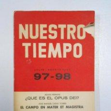 Libros: NUESTRO TIEMPO JULIO AGOSTO 1962 97-98 JULIAN HERRANZ JOSE MANUEL CASAS EDUARDO TODA OLIVA TDK10. Lote 31265688