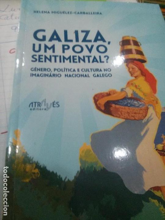 GALIZA UM POVO SENTIMENTAL ? HELENA MIGUELEZ-CARBALLEIRA (Libros Nuevos - Otras lenguas locales - Gallego)