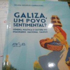 Libros: GALIZA UM POVO SENTIMENTAL ? HELENA MIGUELEZ-CARBALLEIRA. Lote 107204187