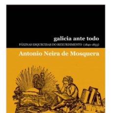 Libros: GALICIA ANTE TODO. PÁXINAS ESQUECIDAS DO REXURDIMENTO (1840-1853). Lote 108625415