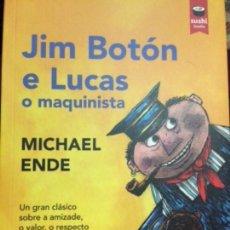 Libros: JIM BOTÓN E LUCAS O MAQUINISTA. MICHAEL ENDE. IDIOMA: GALLEGO. Lote 112440835