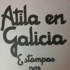 Libros: ATILA EN GALICIA. ESTAMPAS DE CASTELAO.. Lote 131146228