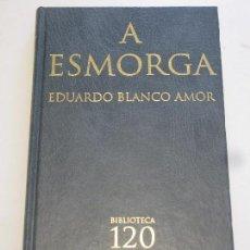 Libros: A ESMORGA - EDUARDO BLANCO AMOR. Lote 156752262