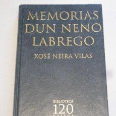 Libros: MEMORIAS DE UN NENO LABREGO - XOSE NEIRA VILAS . Lote 156752350