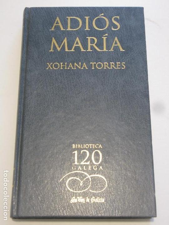 ADIOS MARIA - XOHANA TORRES (Libros Nuevos - Otras lenguas locales - Gallego)