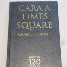 Libros: CARA A TIMES SQUARE - CAMILO GONSAR. Lote 156752658