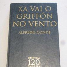 Libros: XA VAI O GRIFFON NO VENTO - ALFREDO CONDE. Lote 156752822