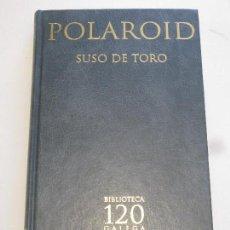 Libros: POLAROID - SUSO DE TORO . Lote 156752918