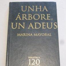 Libros: UNAHA ARBORE UN ADEUS - MARINA MAYORAL. Lote 156752978