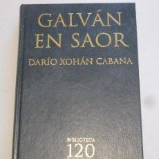 Libros: GALVAN EN SAOR - DARIO XOHAN CABANA . Lote 156753174