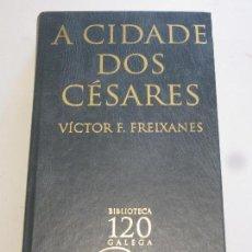 Libros: A CIDADE DOS CESARES - VICTOR F FREIXANES. Lote 156753266
