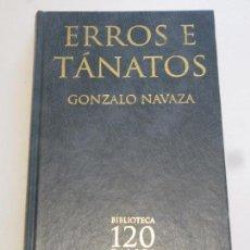 Libros: ERROS E TANATOS - GONZALO NAVAZA. Lote 156753474