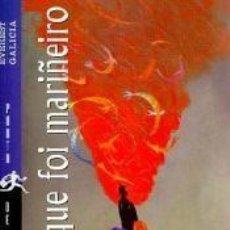 Libros: ISMAEL, QUE FOI MARIÑEIRO FLEXIBLE CON SOLAPAS. Lote 183559416