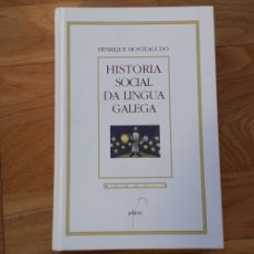Libros: HISTORIA SOCIAL DA LINGUA GALEGA, HENRIQUE MONTEAGUDO,. Lote 191027170