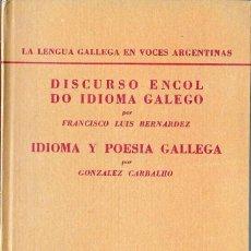 Libros: DISCURSO ENCOL DO IDIOMA GALEGO EDICIONES GALICIA CENTRO GALLEGO BUENIS AIRES 1953. Lote 194729140