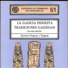 Libros: LA GALICA INSOLITA TRADICIONES GALLEGAS EDICIOS DO CASTRO. Lote 196319508
