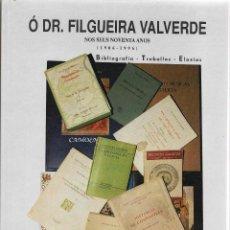 Libros: O DR FILGUEIRA VALVERDE NOS SEUS NOVENTA ANOS ,BIBLIOGRAFIA,TRABALLOS ELOXIOS GRAN FORMATO,SOBRECUBI. Lote 197450005