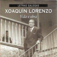 Libros: XOAQUIN LORENZO VIDA E OBRA MARCOS VALCARCEL EDICIONS XERAIS. Lote 197450475