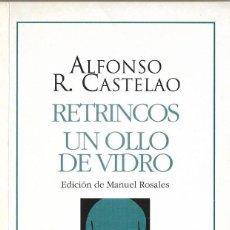Libros: CASTELAO RETRINCOS ,UN OLLO DE VIDRIO EDITORIAL GALAXIA MUY BUEN ESTADO. Lote 198917928