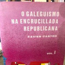 Livres: O GALEGUISMO NA ENCRUCILLADA REPUBLICANA. VOLUMEN 1 Y 2. Lote 207709956
