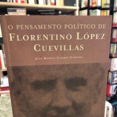 Livros: O PENSAMIENTO POLÍTICO DE FLORENTINO LÓPEZ CUEVILLAS. Lote 207809088