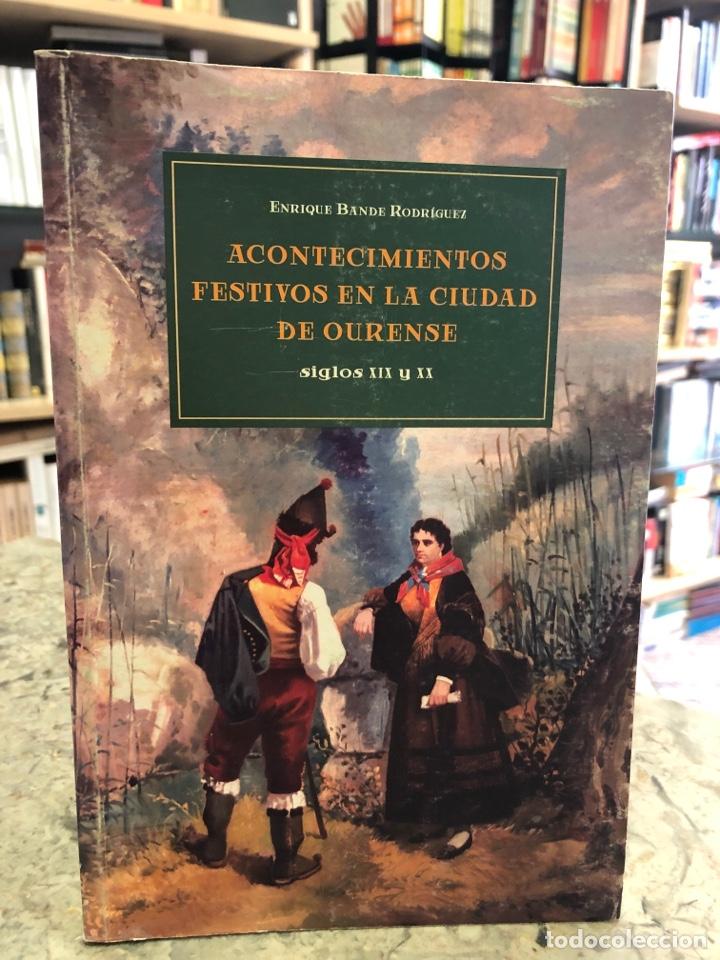 ACONTECIMIENTOS FESTIVOS EN LA CIUDAD DE OURENSE. SIGLOS XIX Y XX (Libros Nuevos - Otras lenguas locales - Gallego)