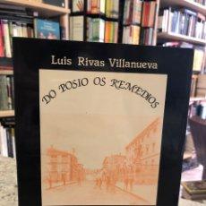 Libros: DO POSIO OS REMEDIOS. UN PASEO HISTÓRICO PILA RÚA DO PROGRESO. Lote 207809638