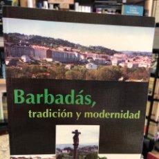 Libros: BARBADÁS, TRADICIÓN Y MODERNIDAD. Lote 207810356