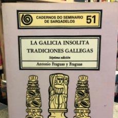 Libros: LA GALICIA INSÓLITA. TRADICIONES GALLEGAS.. Lote 207812645