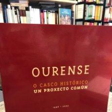 Libros: OURENSE. O CASCO HISTÓRICO. UN PROXECTO COMÚN.. Lote 207813380