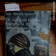 Libros: MOREIRAS SANTISO XOSE. OS MIL E UN REFRANS GALEGOS DA MULLER. APENDICE:MULLERES CREGOS ¿SI OU NON?. Lote 271856493