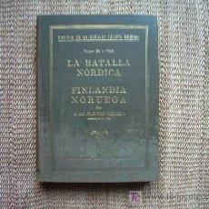 Libros - LA BATALLA NORDICA FINLANDIA-NORUEGA. POR E. DE FUENTES CERVERA, GENERAL DE DIVISION. 1a.E. 1940. - 26025505
