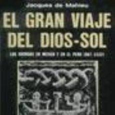Libros: EL GRAN VIAJE DEL DIOS SOL: POR DE MAHIEU JACQUES GASTOS DE ENVIO GRATIS. Lote 136177865