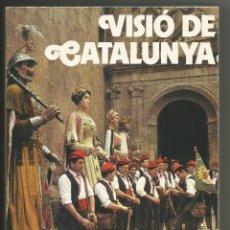 Libros - VISIO DE CATALUNYA .- EDICIONS NAUTA .-CAIXA D'ESTALVIS PROVINCIAL DE TARRAGONA .- EN CATALAN - 47989865