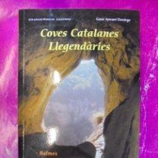 COVES CATALANES LLEGENDARIES - AYMAMI GENER - EL FARRELL 2014- ESPELOLOGIA