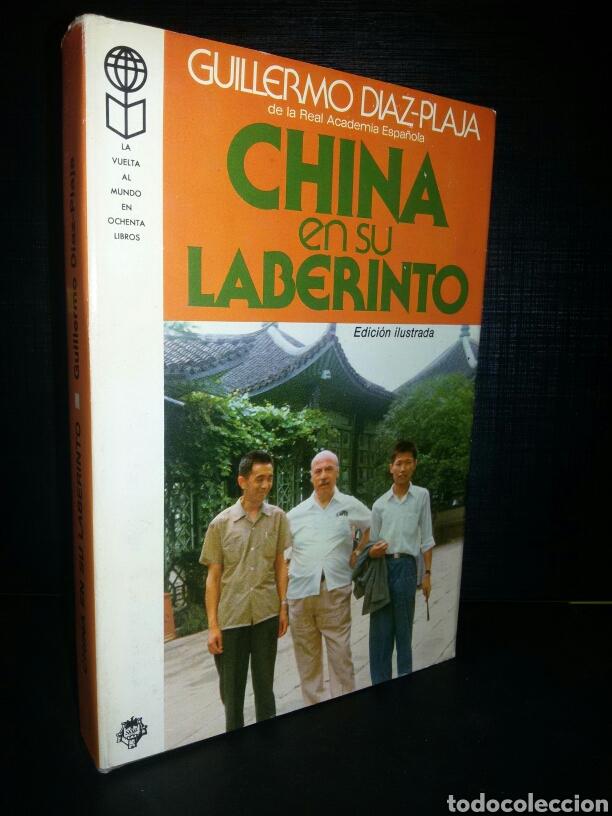 CHINA EN SU LABERINTO / GULLERMO DIAZ-PLAJA / PRIMERA EDICION 1979 (Libros Nuevos - Humanidades - Geografía)
