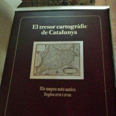 Libros: EL TRESOR CARTOGRÀFIC DE CATALUNYA - LIBRO. Lote 67686227
