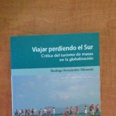 Libros: VIAJAR PERDIENDO EL SUR / RODRIGO FERNÁNDEZ MIRANDA. Lote 75137827