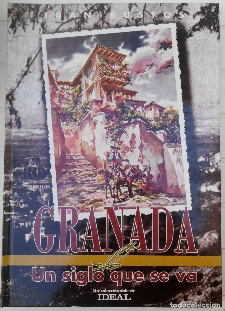 GRANADA, UN SIGLO QUE SE VA. (Libros Nuevos - Humanidades - Geografía)
