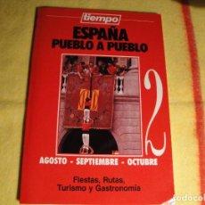 Libros: LIBRO: ESPAÑA, PUEBLO A PUEBLO. AGOSTO-SEPTIEMBRE Y OCTUBRE. AÑO 1990. NUEVO. Lote 86331304