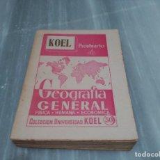Libros: LIBRO KOEL PRONTUARIO DE GEOGRAFIA GENERAL - FISICA - HUMANA - ECONOMICA - 1958. Lote 89013908