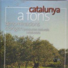 Libros: CATALUNYA A FONS DENOMINACIONS D'ORIGEN. Lote 109249507