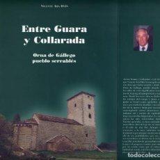 Libros: ARA OTÍN, VICENTE. ENTRE GUARA Y COLLARADA. ORNA DE GÁLLEGO, PUEBLO SERRABLÉS. 2000.. Lote 109535375