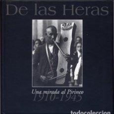 Libros: HERAS, FRANCISCO DE LAS. UNA MIRADA AL PIRINEO (1910-1945). 2000.. Lote 110448387