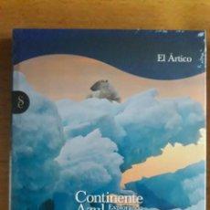 Libros: EL ARTICO / CONTINENTE AZUL EXPLORANDO LOS LÍMITES / SIGNO EDITORES / 2011 / PRECINTADO. Lote 118015227