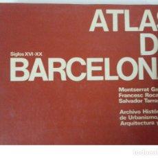 Libros: ATLAS DE BARCELONA SIGLOS XVI A XX. Lote 122199739