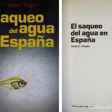 Libros: VERGÉS, JOSEP C. EL SAQUEO DEL AGUA EN ESPAÑA. UN PASEO MILITAR POR ESPAÑA Y PORTUGAL. 2002.. Lote 122339975