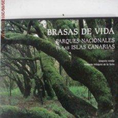 Libros - BRASAS DE VIDA - THE EMBERS OF LIFE - PARQUES NACIONALES DE LAS ISLAS CANARIAS - AÑO 2003-C.ESTUCHE - 133891466