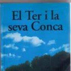 Libros: EL TER I LA SEVA CONCA - MARIA ROSA PUIG I DALMAU. Lote 150692026