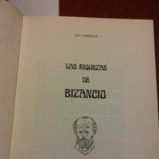 Libros: BJS.RAYMONDE DE GANS.LAS RIQUEZAS DE BIZANCIO.EDT, FERNI... Lote 151933458